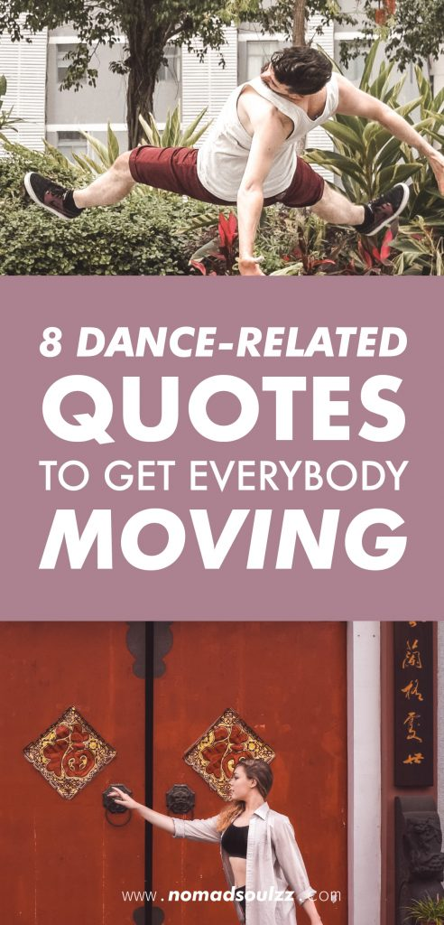 8 Dance Quotes That get Everybody Moving. Today I'm sharing with you 8 dance related quotes that are applicable to anybody and everyone. So yes, also for YOU! Whether you are a magical mermaid, an unbreakable unicorn or a friendly fearless free-spirit… these words of wisdom are for us all.
