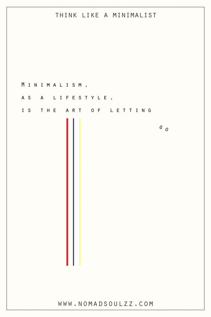 20+ Thoughts To Think Like A Minimalist Does. An extensive and fun list of uniquely graphic designed quotes to inspire and motivate the minimalist lifestyle.