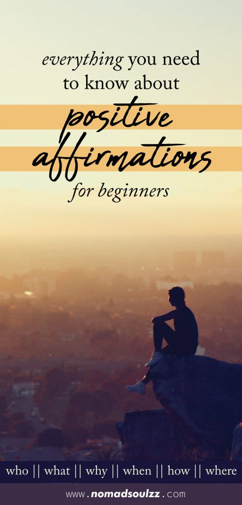 Everything You Need To Know About Positive Affirmations. What, Why, How, When & for Who is the practice of Positive Affirmations? All the info you need in one place.