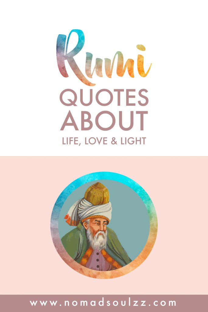14 Rumi Quotes About Life Mindfulness Love And Meaning