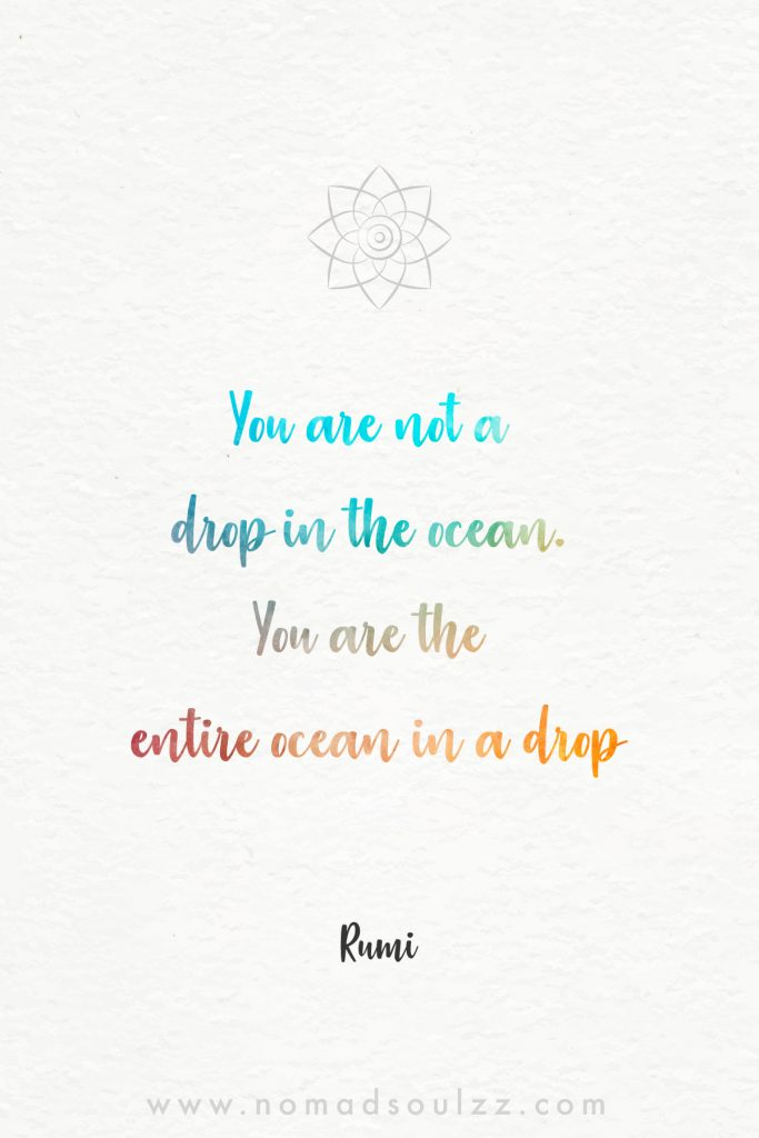 Rumi Quotes About Life to inspire your spiritual self. Inspiration for the soul connecting all forms of the divine love into one.