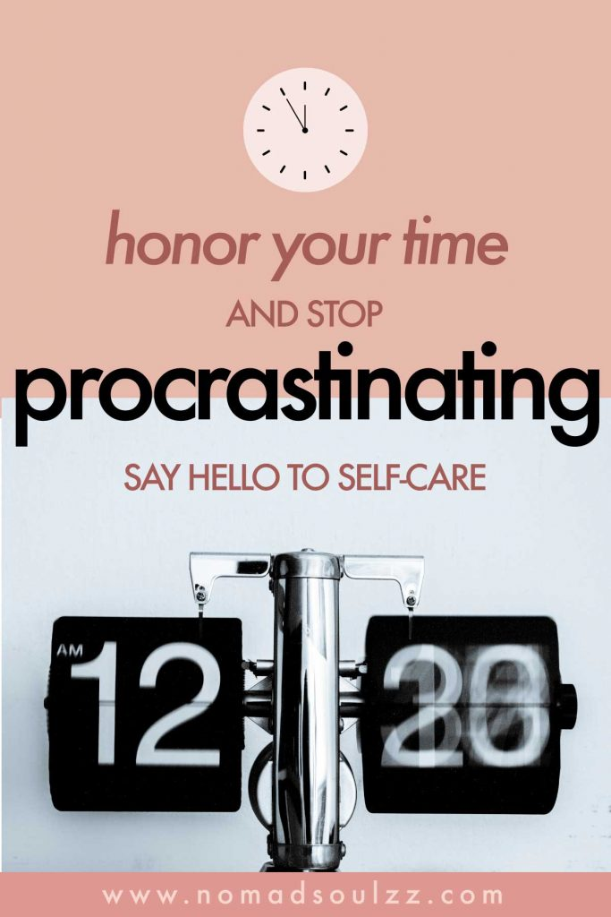 Tips in overcoming Procrastination to allow self-care back into your life! Stop self-sabotaging yourself by avoiding self-love. Act now, you're future self will be grateful.
