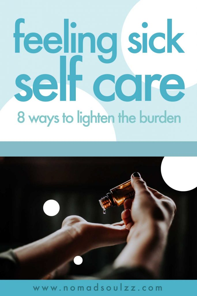 Having a cold or the flu? Why not incorporate self-care as part of your remedie?! Here 8 ways you lighten the burden and honor yourself at the same time! Sick self-care 101
