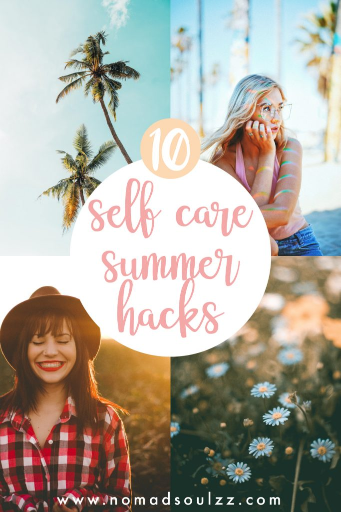 Make the most out of your summer break with these practical self-care summer hacks. Reminders, Ideas and Tips to stay on top of you self-care game whilst sipping that cocktail.